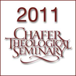 2011 Chafer Theological Seminary Bible Conference