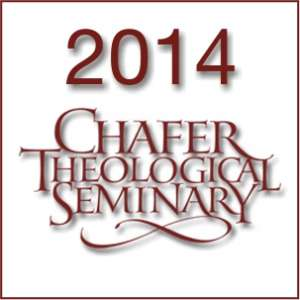 2014 Chafer Theological Seminary Bible Conference