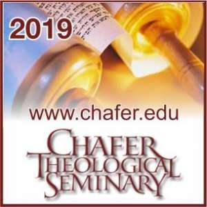2019 Chafer Theological Seminary Bible Conference