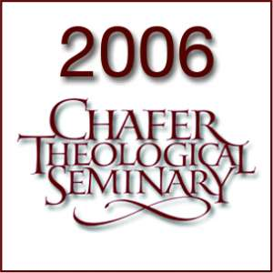 2006 Chafer Theological Seminary Bible Conference